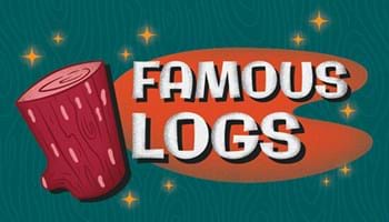They're Good Logs: The Most Famous Logs of All