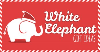 Best White Elephant Gift Ideas