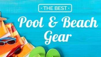 Best Beach and Pool Gear