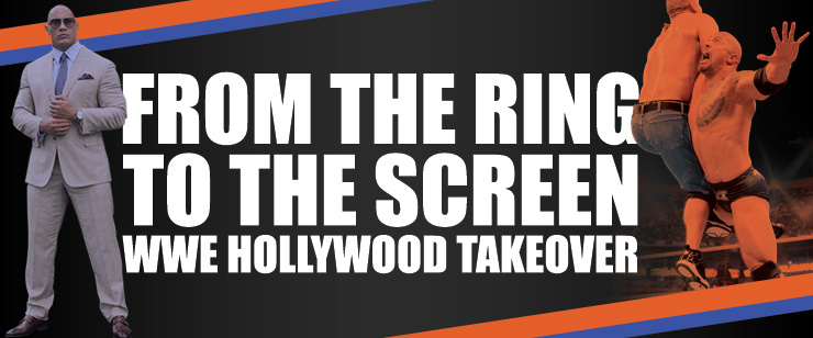 From the Ring to the Screen: WWE Hollywood Takeover
