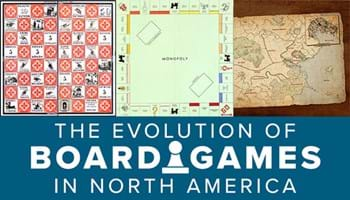The Evolution of Board Games in North America