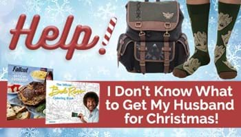 Help! I Don't Know What to Get My Husband for Christmas!