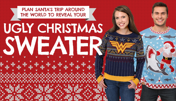 Plan Santa's Trip Around the World to Reveal your Ugly Christmas Sweater