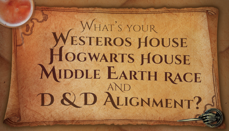 What's Your Westeros House, Hogwarts House, Middle Earth Race, and Dungeons & Dragons Alignment?