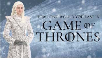How Long Would You Last in Game of Thrones?