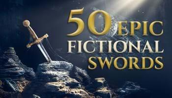 50 Epic Fictional Swords