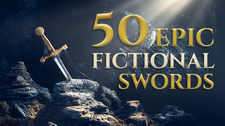 50 Epic Fictional Swords