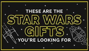 These Are the Star Wars Gifts You're Looking For