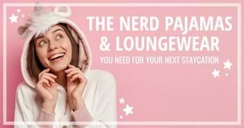 Nerd Pajamas and Loungewear