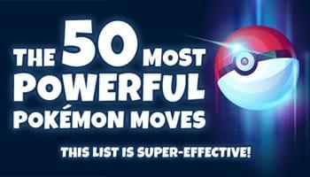 50 Best Pokémon Moves