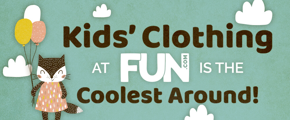Kids' Clothing at FUN.com is the coolest around!