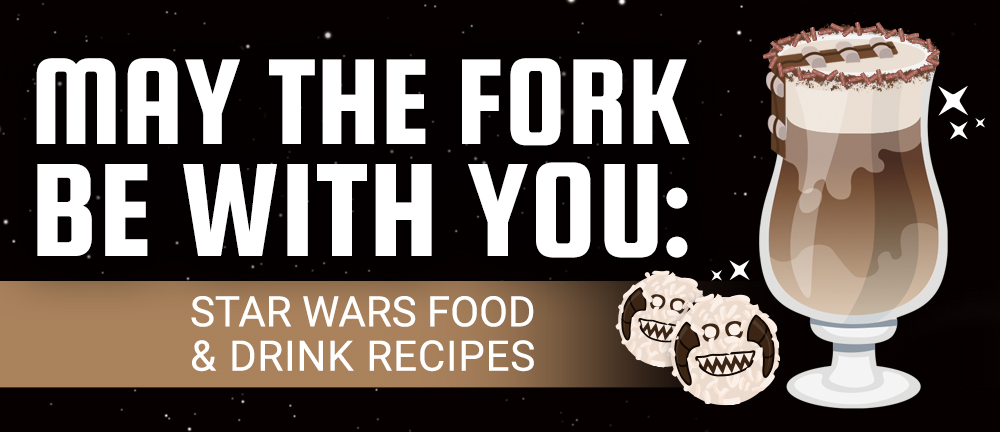 May the Fork Be With You: Star Wars Food and Drink Recipes
