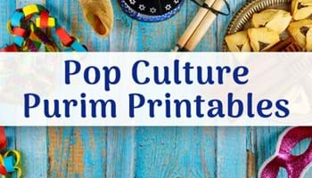 Pop Culture Purim Printables to Pair With Your Mishloach Manot Ideas