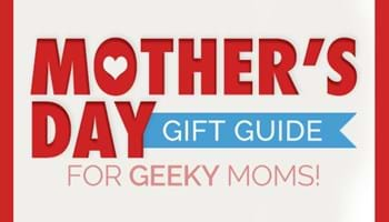 Mother's Day Gift Guide for Geeky Moms