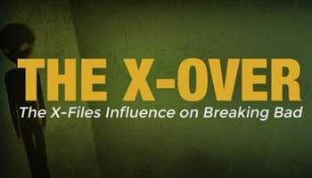 The X-Over: The X-Files Influence on Breaking Bad