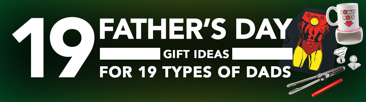 19 Father's Day Gift Ideas for 19 Types of Dads