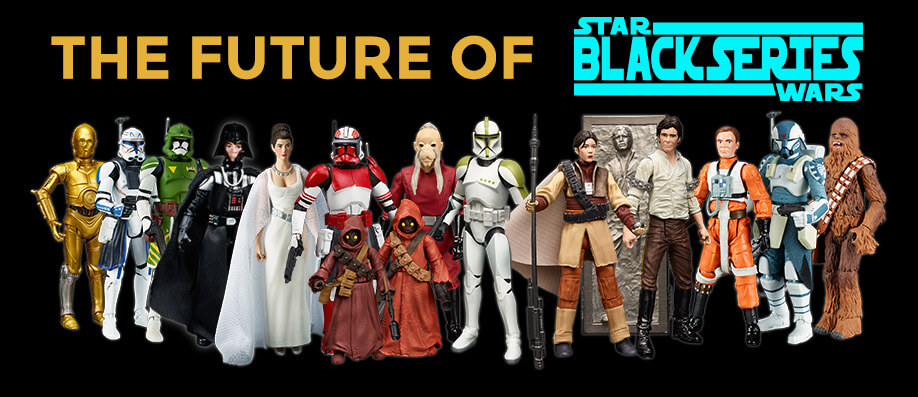 The Future of Star Wars Black Series