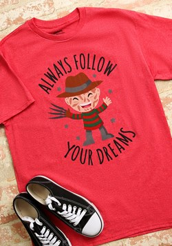 Always Follow Your Dreams Freddy Krueger T-Shirt Update