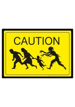 Caution Zombies Tin Sign