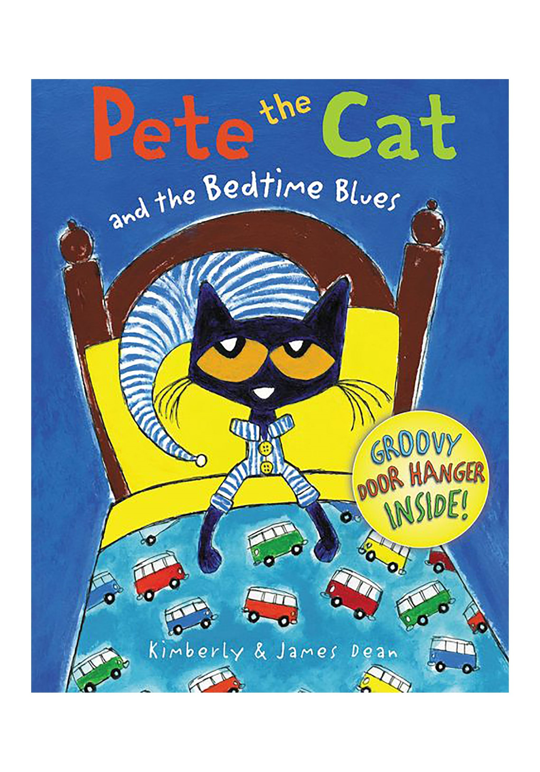 Pete the Cat and the Bedtime Blues Hard cover
