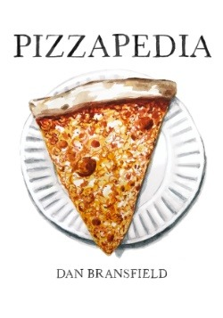 Pizzapedia- An Illustrated Guide to Everyone's Favorite Food
