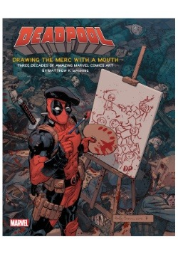 Deadpool: Drawing the Merc with a Mouth Hardcover