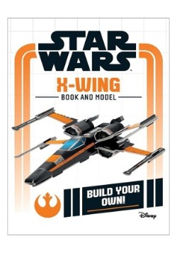 Star Wars Build Your Own: X-Wing Model Kit and Activity Book
